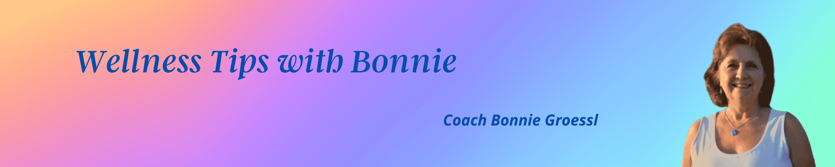 wellness tips with Bonnie